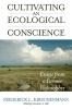 9780813125787 : cultivating-an-ecological-conscience-kirschenmann-falk