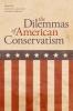 9780813125961 : the-dilemmas-of-american-conservatism-deutsch-fishman
