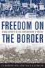 9780813126067 : freedom-on-the-border-fosl-kmeyer-birdwhistell