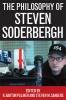 9780813126623 : the-philosophy-of-steven-soderbergh-palmer-sanders