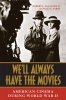 9780813130057 : well-always-have-the-movies-mclaughlin-parry