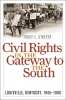 9780813130064 : civil-rights-in-the-gateway-to-the-south-kmeyer