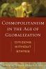 9780813134185 : cosmopolitanism-in-the-age-of-globalization-trepanier-habib-bradizza