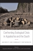 9780813136196 : confronting-ecological-crisis-in-appalachia-and-the-south-mcspirit-faltraco-bailey