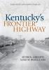 9780813136646 : kentuckys-frontier-highway-raitz-omalley