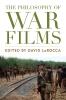 9780813141688 : the-philosophy-of-war-films-larocca-jameson-stewart