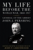 9780813141978 : my-life-before-the-world-war-1860-1917-pershing-greenwood