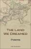 9780813144580 : the-land-we-dreamed-survant