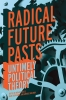 9780813145297 : radical-future-pasts-coles-reinhardt-shulman