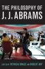 9780813145303 : the-philosophy-of-j-j-abrams-brace-arp-taylor