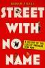 9780813152196 : street-with-no-name-2nd-edition-dickos