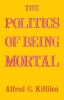 9780813152875 : the-politics-of-being-mortal-killilea