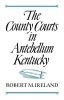 9780813153117 : the-county-courts-in-antebellum-kentucky-ireland