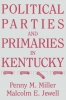 9780813153711 : political-parties-and-primaries-in-kentucky-miller-jewell