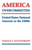 9780813154138 : america-overcommitted-nuechterlein