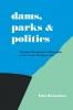 9780813154459 : dams-parks-and-politics-richardson