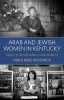 9780813154602 : arab-and-jewish-women-in-kentucky-moosnick