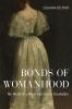 9780813154855 : bonds-of-womanhood-delfino