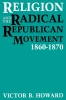 9780813156156 : religion-and-the-radical-republican-movement-1860-1870-howard