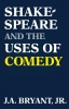 9780813156323 : shakespeare-and-the-uses-of-comedy-bryant-bryant