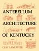 9780813157597 : antebellum-architecture-of-kentucky-lancaster