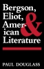 9780813160160 : bergson-eliot-and-american-literature-douglass