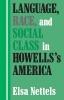 9780813160290 : language-race-and-social-class-in-howellss-america-nettels