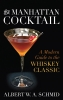 9780813165899 : the-manhattan-cocktail-schmid-albert