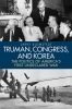 9780813166117 : truman-congress-and-korea-blomstedt