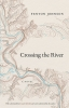 9780813166476 : crossing-the-river-johnson-house