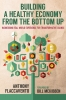 9780813167343 : building-a-healthy-economy-from-the-bottom-up-flaccavento-mckibben