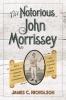 9780813167503 : the-notorious-john-morrissey-nicholson