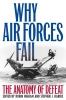 9780813167510 : why-air-forces-fail-2nd-edition-higham-harris