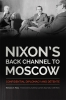 9780813167879 : nixons-back-channel-to-moscow-moss-stavridis