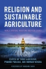 9780813167978 : religion-and-sustainable-agriculture-levasseur-parajuli-wirzba