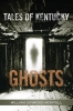9780813168272 : tales-of-kentucky-ghosts-montell
