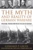 9780813168371 : the-myth-and-reality-of-german-warfare-gross-zabecki-citino