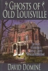 9780813174525 : ghosts-of-old-louisville-domine