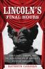 9780813175263 : lincolns-final-hours-canavan