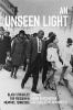 9780813175515 : an-unseen-light-goudsouzian-mckinney-gritter