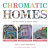 9780813176147 : chromatic-homes-gilderbloom