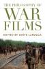 9780813176222 : the-philosophy-of-war-films-larocca-jameson-stewart