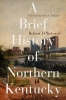 9780813177878 : a-brief-history-of-northern-kentucky-webster-tenkotte