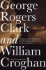 9780813178677 : george-rogers-clark-and-william-croghan-potts