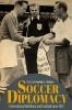 9780813179513 : soccer-diplomacy-dichter-dichter-beck