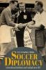 9780813179537 : soccer-diplomacy-dichter-beck-bolsmann