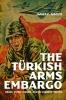 9780813179681 : the-turkish-arms-embargo-goode