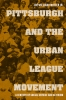 9780813179933 : pittsburgh-and-the-urban-league-movement-trotter-gilbreath