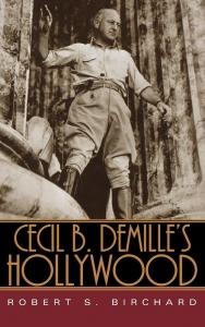 9780813180519 : cecil-b-demilles-hollywood-birchard-demille-presley