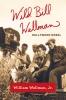 9780813180939 : wild-bill-wellman-wellman